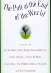 Putt at the End of the World, The | Standiford, Les | Signed First Edition Book