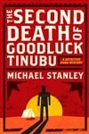 Second Death of Goodluck Tinubu, The | Stanley, Michael | Double-Signed First Edition Book