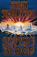 Serpent's Blood | Stableford, Brian | First Edition UK Book