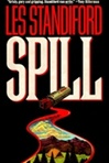 Standiford, Les - Spill (Signed First Edition)
