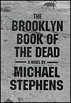 Brooklyn Book of the Dead, The | Stephens, Michael | Signed First Edition Book