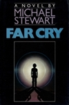 Far Cry | Stewart, Michael | First Edition Book