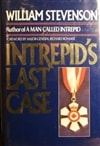 Intrepid's Last Case | Stevenson, William | First Edition Book
