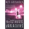 Istanbul Variations, The | Steinhauer, Olen | Signed First Edition UK Trade Paper Book