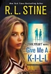Give Me a K-I-L-L | Stine, R.L. | Signed First Edition Book