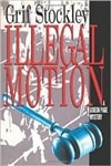 Stockley, Grif - Illegal Motion (First Edition)
