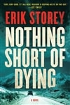 Storey, Erik | Nothing Short of Dying | Signed First Edition Book