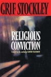 Stockley, Grif - Religious Conviction (First Edition)