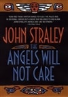 Angels Will Not Care, The | Straley, John | Signed First Edition Book