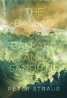 Ballad of Ballard and Sandrine by Peter Straub