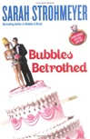 Bubbles Betrothed | Strohmeyer, Sarah | Signed First Edition Book