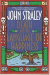 Straley, John - Death and the Language of Happiness (Signed First Edition)