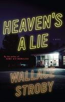 Heaven's a Lie by Wallace Stroby