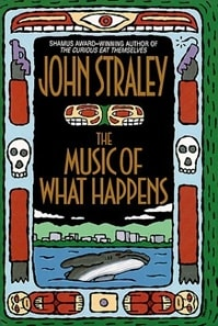 Music of What Happens, The | Straley, John | Signed First Edition Book