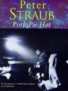 Pork Pie Hat | Straub, Peter | Signed First Edition UK Book
