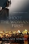 Shoot the Woman First | Stroby, Wallace | Signed First Edition Book