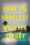 Some Die Nameless | Stroby, Wallace | Signed First Edition Book