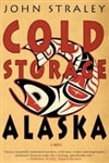 Straley, John | Cold Storage, Alaska | Signed First Edition Book