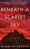 Beneath a Scarlet Sky | Sullivan, Mark | Signed First Edition Book