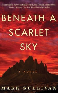 Beneath a Scarlet Sky by James Patterson & Mark Sullivan