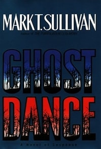 Sullivan, Mark T. - Ghost Dance (Signed First Edition)