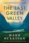 Sullivan, Mark | Last Green Valley, The | Signed First Edition Book