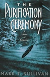 Purification Ceremony, The | Sullivan, Mark T. | Signed First Edition Book