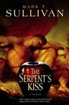 Serpent's Kiss | Sullivan, Mark T. | Signed First Edition Book
