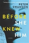 Before She Knew Him by Peter Swanson | Signed First Edition Book