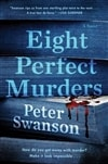 Swanson, Peter | Eight Perfect Murders | Signed First Edition Copy
