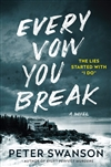 Swanson, Peter | Every Vow You Break | Signed First Edition Book