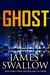 Swallow, James | Ghost | Signed First Edition Copy