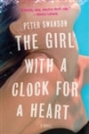 Swanson, Peter | Girl with a Clock for a Heart, The | Signed First Edition Book