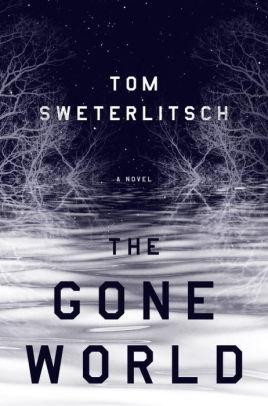 The Gone World by Thomas Sweterlitsch