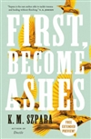First, Become Ashes | Szpara, K.M. | Signed First Edition Book
