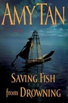 Saving Fish from Drowning | Tan, Amy | Signed First Edition Book