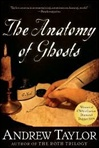 Anatomy of Ghosts | Taylor, Andrew | Signed First Edition Book