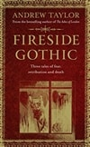 Fireside Gothic | Taylor, Andrew | Signed UK Edition Book