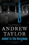 Naked to the Hangman | Taylor, Andrew | Signed 1st Edition UK Trade Paper Book