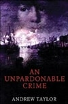 Unpardonable Crime, An | Taylor, Andrew | Signed First Edition Book