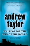 Waiting for the End of the World by Andrew Taylor | Signed 1st Edition UK Trade Paper Book