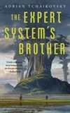 The Expert System's Brother by Adrian Tchaikovsky | First Edition Trade Paper Book