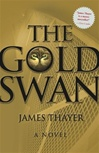 Thayer, James - Gold Swan, The (First Edition)
