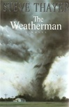 Weatherman, The | Thayer, Steve | Signed First Edition Book