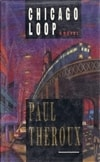Theroux, Paul - Chicago Loop (First UK Edition)