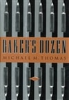 Baker's Dozen | Thomas, Michael M. | First Edition Book