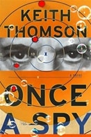 Once a Spy | Thomson, Keith | Signed First Edition Book
