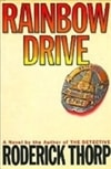 Thorp, Roderick - Rainbow Drive (First Edition)