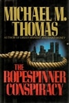 Thomas, Michael M. | Ropespinner Conspiracy, The | First Edition Book