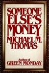 Thomas, Michael M. | Someone Else's Money | First Edition Book